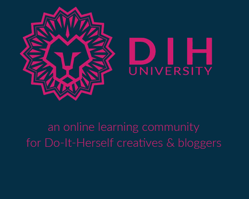 DIH University: an online learning community for Do-It-Herself creatives & bloggers
